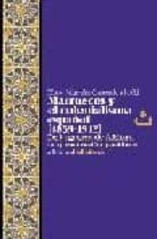 """marruecos y el colonialismo español (1859-1912): de la guerra de africa a la """"penetracion pacifica-eloy martin corrales-9788472901810"""