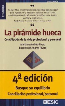 Descargar LA PIRAMIDE HUECA: CONCILIACION DE LA VIDA PROFESIONAL Y PERSONAL gratis pdf - leer online