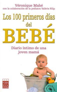 Libros gratis para descargar gratis LOS 100 PRIMEROS DIAS DEL BEBE 9788479279110 en español RTF de VERONIQUE MAHE