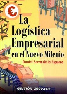 Inciertagloria.es La Logistica Empresarial En El Nuevo Milenio Image