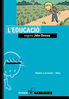 l educacio segons john dewey-maite larrauri-9788481319910