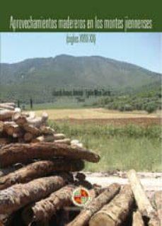 aprovechamientos madereros en los montes jiennenses (siglos xviii-xx) (ebook)-eduardo araque jimenez-egidio moya garcia-9788484397410