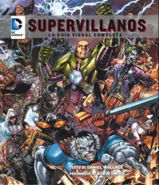 dc comics: supervillanos-daniel wallace-9788484837510