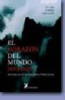 Descargar libros gratis en línea para iphone EL CORAZON DEL MUNDO 9788487403910