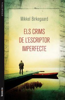 Revisar ebook ELS CRIMS DE L ESCRIPTOR IMPERFECTE 9788490260210 FB2 RTF (Spanish Edition)