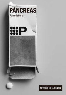Libro en pdf descarga gratuita PANCREAS RTF iBook CHM 9788490411810 (Literatura española) de PATXO TELLERIA