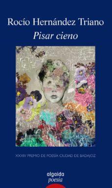Descargar ebooks gratis en francés pdf PISAR CIENO (PREMIO DE POESIA CIUDAD DE BADAJOZ) en español de ROCIO HERNANDEZ TRIANO