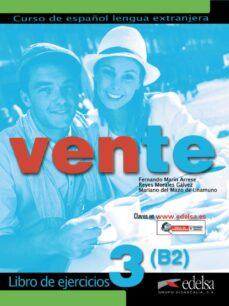 Descargar libros para encender VENTE 3 (B2): LIBRO DE EJERCICIOS 9788490813010 en español iBook DJVU de FERNANDO MARIN ARRESE, REYES MORALES GALVEZ