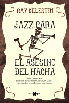 Descarga de libros electrónicos de texto JAZZ PARA EL ASESINO DEL HACHA RTF FB2 iBook 9788491041610 (Spanish Edition) de RAY CELESTIN