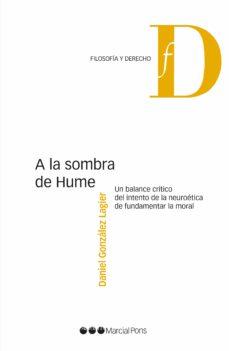 a la sombra de hume: un balance crítico del intento de la neuroetica de fundamentar la moral-daniel gonzalez lagier-9788491234210