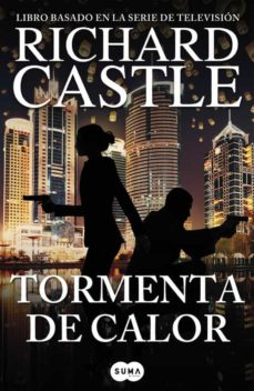 Descargar ebook for kindle fire TORMENTA DE CALOR (SERIE CASTLE 9) (Spanish Edition) de RICHARD CASTLE  9788491290810