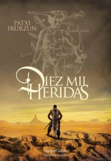 Ebook descargar foro epub DIEZ MIL HERIDAS (Spanish Edition) de PATXI IRURZUN