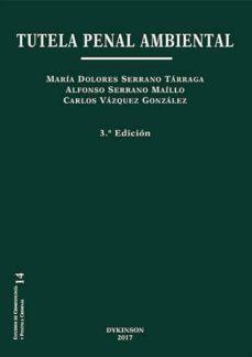tutela penal ambiental (3ª ed)-alonso serrano maillo-9788491481010