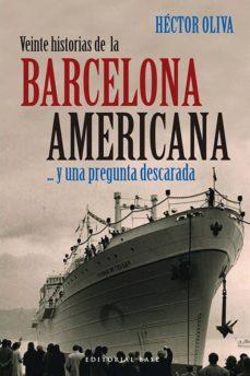 veinte historias de la barcelona americana... (ebook)-hector oliva-9788492437610