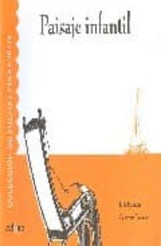 paisaje infantil (coleccion de poemas para niños; 1)-jose fuentes-9788493416010