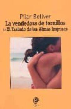 Vinisenzatrucco.it La Vendedora De Tornillos O El Tratado De Las Almas Impuras Image