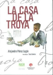 Ebooks en griego descargar LA CASA DE LA TROYA in Spanish 9788493667610 de ALEJANDRO PEREZ LUGIN