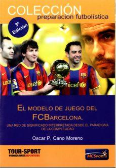 el modelo de juego del f.c. barcelona-oscar cano moreno-9788493724610