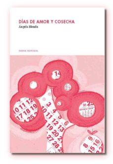 Los libros de audio más vendidos descargan gratis DIAS DE AMOR Y COSECHA de ANGELA BLENDA iBook PDF 9788493885410