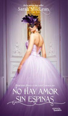 Mobi descargar ebook gratis NO HAY AMOR SIN ESPINAS: TERCERA REGLA DE LOS CANALLAS