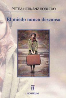 EL MIEDO NUNCA DESCANSA - PETRA HERNANZ ROBLEDO | Adahalicante.org