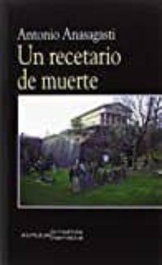 Descargas gratuitas de libros electrónicos pdf epub UN RECETARIO DE MUERTE in Spanish