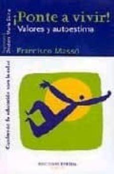 ¡ponte a vivir!: valores y autoestima-manuel francisco masso-9788495427410