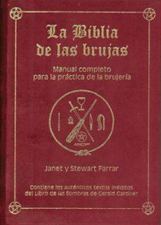 Descargar BIBLIA DE LAS BRUJAS: MANUAL COMPLETO PARA LA PRACTICA DE LA BRUJ ERIA gratis pdf - leer online