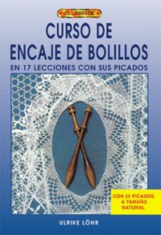 Gratis ebooks descargables para computadora CURSO DE ENCAJE DE BOLILLOS: EN 17 LECCIONES CON SUS PICADOS PDB MOBI CHM