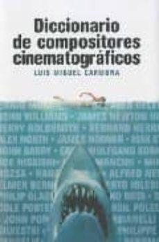 diccionario de compositores cinematograficos-luis miguel carmona-9788496576810