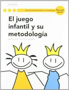 El Juego Infantil Y Su Metodologia Ciclos Formativo De Grado Sup Erior Inmaculada Delgado Linares Comprar Libro 9788497328210