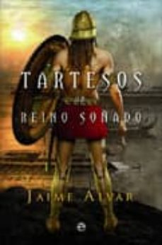 tartesos, un reino soñado-jaime alvar-9788497349710