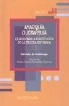 anarquia o jerarquia: ideario para la constitucion de la tercera republica-salvador de madariaga-9788497423410