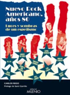 Textbooknova: NUEVO ROCK AMERICANO, AÑOS 80: LUCES Y SOMBRAS DE UN ESPEJISMO (Spanish Edition)