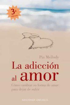 la adiccion al amor-pia mellody-9788497773010