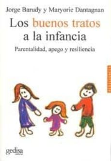 Descargar LOS BUENOS TRATOS A LA INFANCIA: PARENTALIDAD, APEGO Y RESILIENCI A gratis pdf - leer online