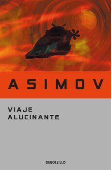 Descargar libros de google formato epub VIAJE ALUCINANTE de ISAAC ASIMOV en español FB2 CHM PDF 9788497931410
