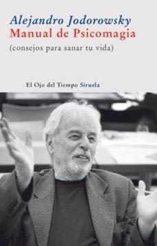 Ironbikepuglia.it Manual De Psicomagia: Consejos Para Sanar Tu Vida Image