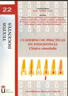 Descargas de libros electrónicos gratis para iPad 1 CUADERNO DE PRACTICAS EN ENDODONCIA de LAURA CEBALLOS GARCIA (Literatura española)