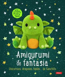 Descargas gratuitas de libros de google AMIGURUMI DE FANTASIA: UNICORNIOS, DRAGONES, HADAS DE GANCHILLO PDF MOBI