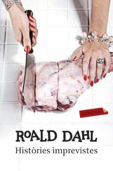 histories imprevistes-roald dahl-9788499301310
