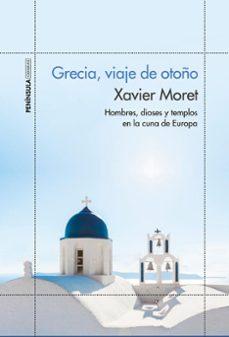 Valentifaineros20015.es Grecia, Viaje De Otoño: Hombres, Dioses Y Templos En La Cuna De Europa Image