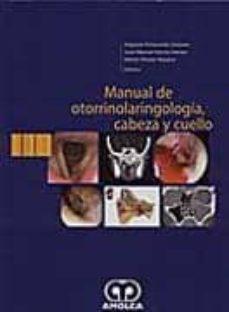 Descargar gratis fácil guía telefónica MANUAL DE OTORRINOLARINGOLOGIA, CABEZA Y CUELLO 9789588328010 (Spanish Edition) de PEÑARANDA SAN JUÁN, GARCIA GOMEZ
