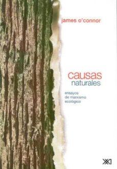 causas naturales: ensayos de marxismo ecologico-james o connor-9789682323010