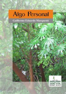 algo pesonal (ebook)-guillermo eduardo marquestó-9789873610110