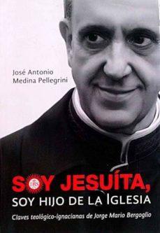 SOY JESUITA, SOY HIJO DE LA IGLESIA - JOSÉ ANTONIO MEDINA PELLEGRINI | Adahalicante.org