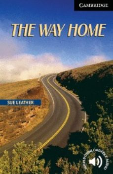 Audiolibros gratuitos para descargar en zune THE WAY HOME (LEVEL 6) 9780521543620 MOBI in Spanish de SUE LEATHER