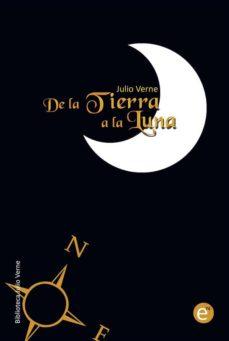 de la tierra a la luna (ebook)-ruben fresneda romera-julio verne-9781492162520
