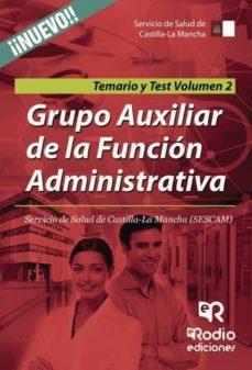 grupo auxiliar de la función administrativa. servicio de salud de castilla-la mancha (sescam). temario y test. volumen 2 (ebook)-9781524305420