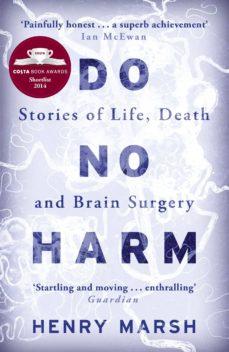 Leer libros en línea sin descargar DO NO HARM: STORIES OF LIFE, DEATH AND BRAIN SURGERY 9781780225920 (Spanish Edition) MOBI PDB PDF